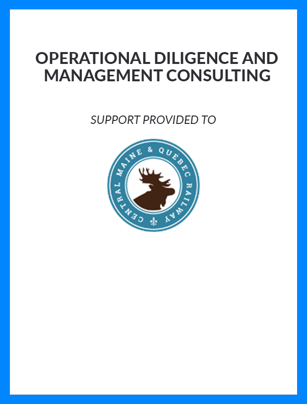 Central Maine & Quebec Railway - Operational Diligence and Management Consulting